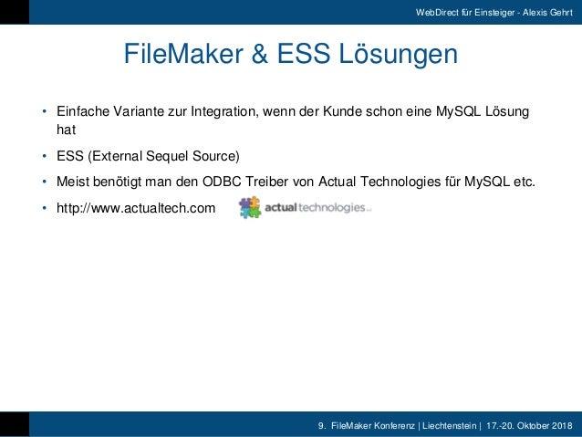 9. FileMaker Konferenz   Liechtenstein   17.-20. Oktober 2018 WebDirect für Einsteiger - Alexis Gehrt FileMaker & ESS Lös...