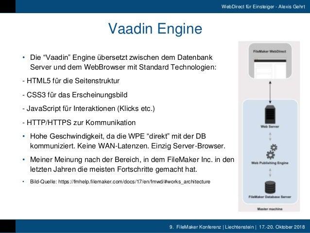 9. FileMaker Konferenz   Liechtenstein   17.-20. Oktober 2018 WebDirect für Einsteiger - Alexis Gehrt Vaadin Engine • Die...