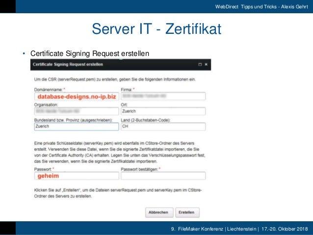 9. FileMaker Konferenz | Liechtenstein | 17.-20. Oktober 2018 WebDirect Tipps und Tricks - Alexis Gehrt • Certificate Sign...