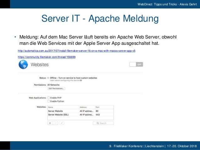 9. FileMaker Konferenz | Liechtenstein | 17.-20. Oktober 2018 WebDirect Tipps und Tricks - Alexis Gehrt Server IT - Apache...