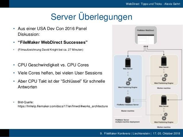 9. FileMaker Konferenz | Liechtenstein | 17.-20. Oktober 2018 WebDirect Tipps und Tricks - Alexis Gehrt Server Überlegunge...