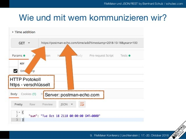 FileMaker und JSON/REST by Bernhard Schulz / schubec.com 9. FileMaker Konferenz   Liechtenstein   17.-20. Oktober 2018 Wie...