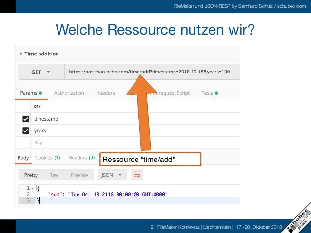 FileMaker und JSON/REST by Bernhard Schulz / schubec.com 9. FileMaker Konferenz   Liechtenstein   17.-20. Oktober 2018 Wel...