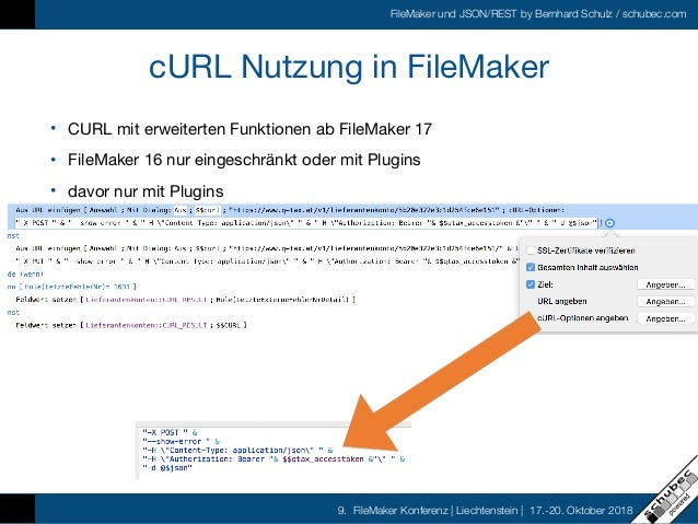 FileMaker und JSON/REST by Bernhard Schulz / schubec.com 9. FileMaker Konferenz   Liechtenstein   17.-20. Oktober 2018 cUR...