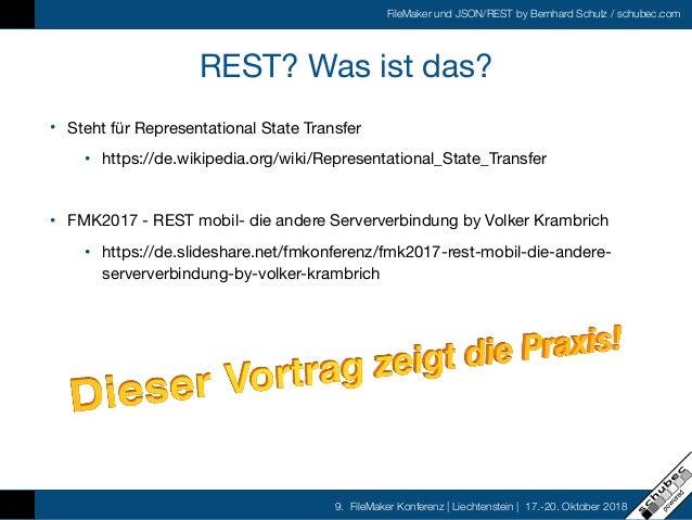 FileMaker und JSON/REST by Bernhard Schulz / schubec.com 9. FileMaker Konferenz   Liechtenstein   17.-20. Oktober 2018 RES...