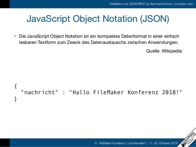 FileMaker und JSON/REST by Bernhard Schulz / schubec.com 9. FileMaker Konferenz   Liechtenstein   17.-20. Oktober 2018 Jav...