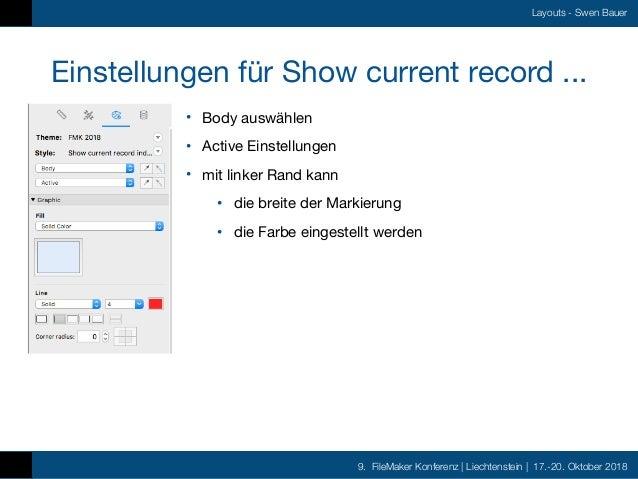 9. FileMaker Konferenz   Liechtenstein   17.-20. Oktober 2018 Layouts - Swen Bauer Einstellungen für Show current record ....