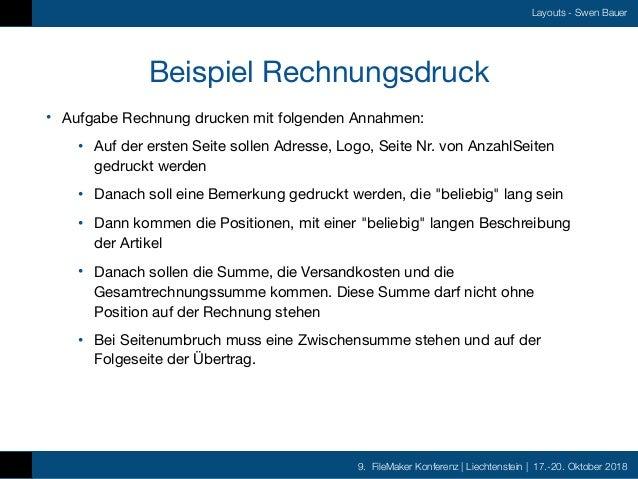 9. FileMaker Konferenz   Liechtenstein   17.-20. Oktober 2018 Layouts - Swen Bauer Beispiel Rechnungsdruck • Aufgabe Rechn...