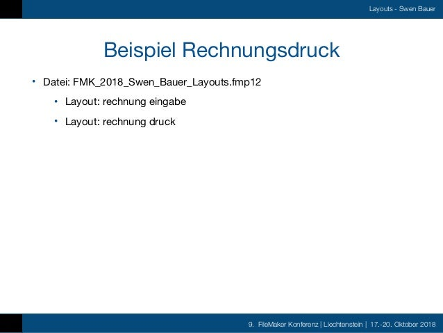 9. FileMaker Konferenz   Liechtenstein   17.-20. Oktober 2018 Layouts - Swen Bauer Beispiel Rechnungsdruck • Datei: FMK_20...