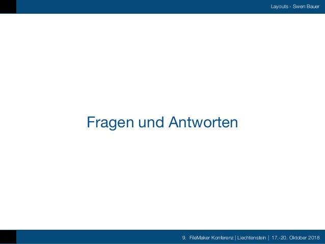 9. FileMaker Konferenz   Liechtenstein   17.-20. Oktober 2018 Layouts - Swen Bauer Fragen und Antworten