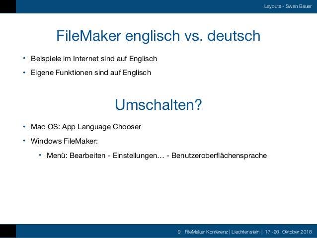 9. FileMaker Konferenz   Liechtenstein   17.-20. Oktober 2018 Layouts - Swen Bauer FileMaker englisch vs. deutsch • Beispi...