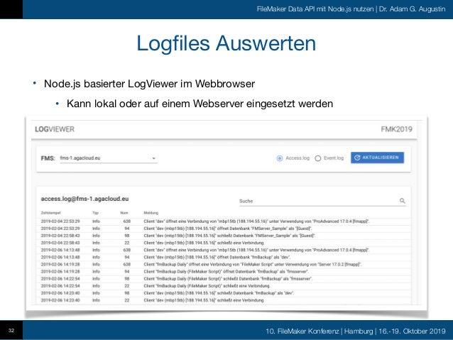 10. FileMaker Konferenz   Hamburg   16.-19. Oktober 2019 FileMaker Data API mit Node.js nutzen   Dr. Adam G. Augustin Logf...