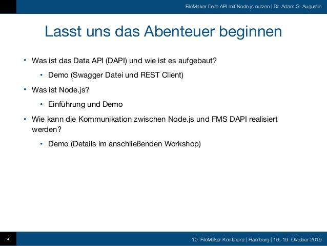 10. FileMaker Konferenz   Hamburg   16.-19. Oktober 2019 FileMaker Data API mit Node.js nutzen   Dr. Adam G. Augustin Lass...