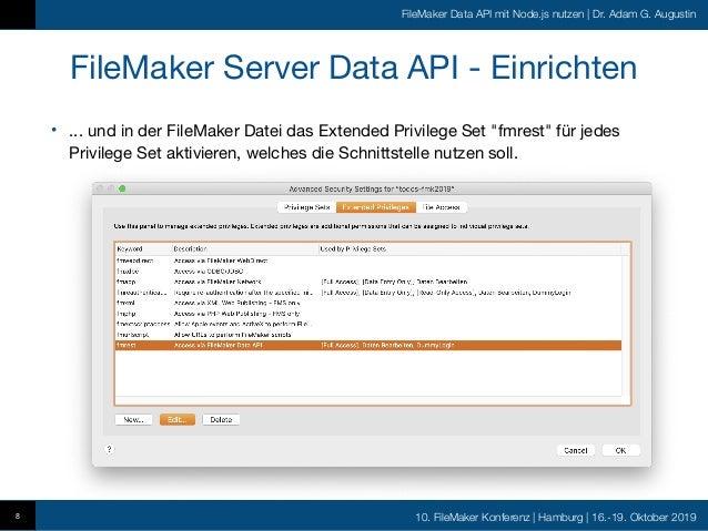 10. FileMaker Konferenz   Hamburg   16.-19. Oktober 2019 FileMaker Data API mit Node.js nutzen   Dr. Adam G. Augustin File...