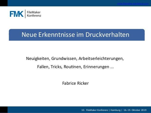 10. FileMaker Konferenz | Hamburg | 16.-19. Oktober 2019 www.filemaker-konferenz.com Neuigkeiten, Grundwissen, Arbeitserle...