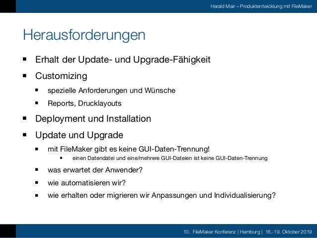 10. FileMaker Konferenz | Hamburg | 16.-19. Oktober 2019 Harald Mair – Produktentwicklung mit FileMaker Herausforderungen ...