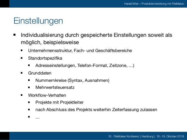 10. FileMaker Konferenz | Hamburg | 16.-19. Oktober 2019 Harald Mair – Produktentwicklung mit FileMaker Einstellungen Indi...
