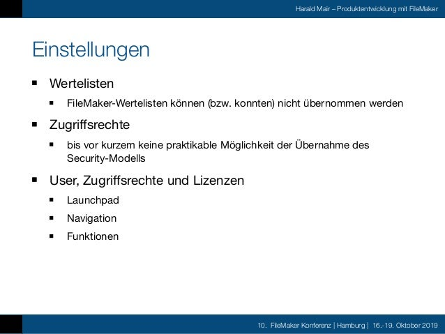 10. FileMaker Konferenz | Hamburg | 16.-19. Oktober 2019 Harald Mair – Produktentwicklung mit FileMaker Einstellungen Wert...