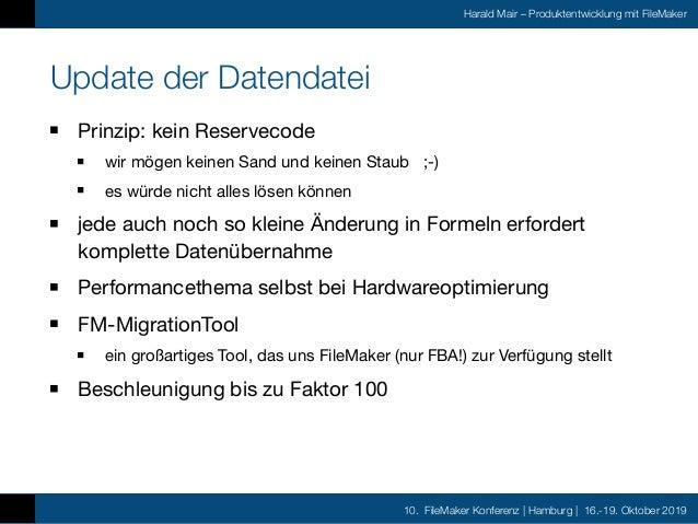 10. FileMaker Konferenz | Hamburg | 16.-19. Oktober 2019 Harald Mair – Produktentwicklung mit FileMaker Update der Datenda...