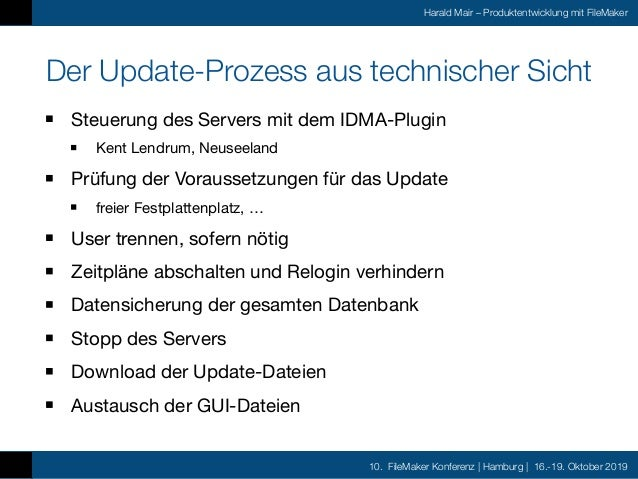 10. FileMaker Konferenz | Hamburg | 16.-19. Oktober 2019 Harald Mair – Produktentwicklung mit FileMaker Der Update-Prozess...