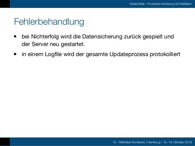 10. FileMaker Konferenz | Hamburg | 16.-19. Oktober 2019 Harald Mair – Produktentwicklung mit FileMaker Fehlerbehandlung b...