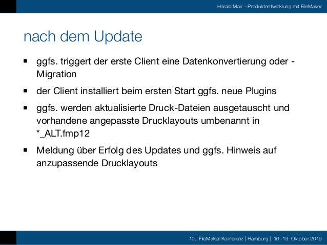 10. FileMaker Konferenz | Hamburg | 16.-19. Oktober 2019 Harald Mair – Produktentwicklung mit FileMaker nach dem Update gg...