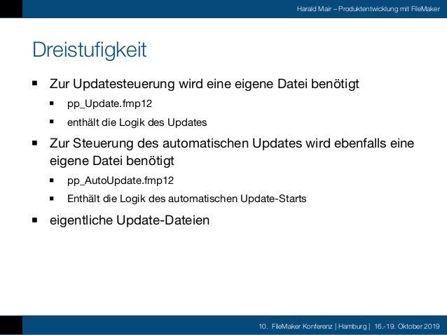 10. FileMaker Konferenz | Hamburg | 16.-19. Oktober 2019 Harald Mair – Produktentwicklung mit FileMaker Dreistufigkeit Zur...