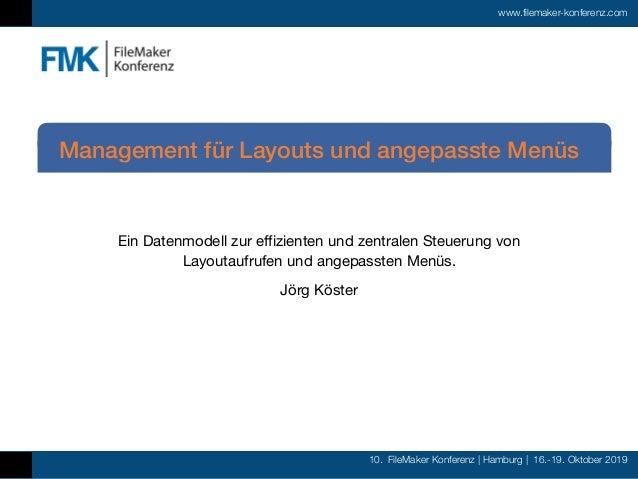 10. FileMaker Konferenz | Hamburg | 16.-19. Oktober 2019 www.filemaker-konferenz.com Ein Datenmodell zur effizienten und z...