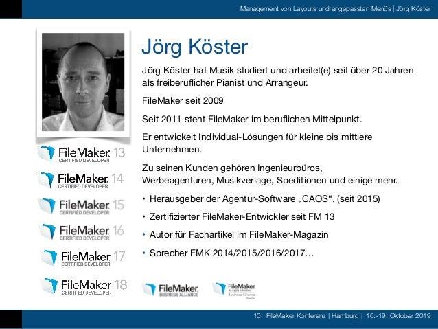 10. FileMaker Konferenz   Hamburg   16.-19. Oktober 2019 Management von Layouts und angepassten Menüs   Jörg Köster Jörg K...