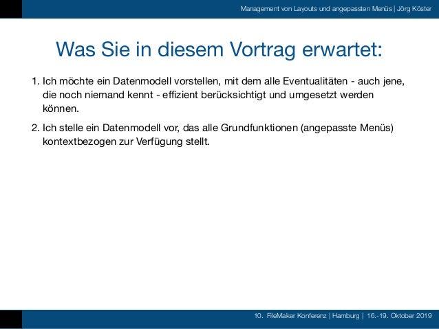 10. FileMaker Konferenz   Hamburg   16.-19. Oktober 2019 Management von Layouts und angepassten Menüs   Jörg Köster Was Si...
