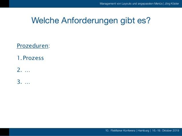 10. FileMaker Konferenz   Hamburg   16.-19. Oktober 2019 Management von Layouts und angepassten Menüs   Jörg Köster Welche...