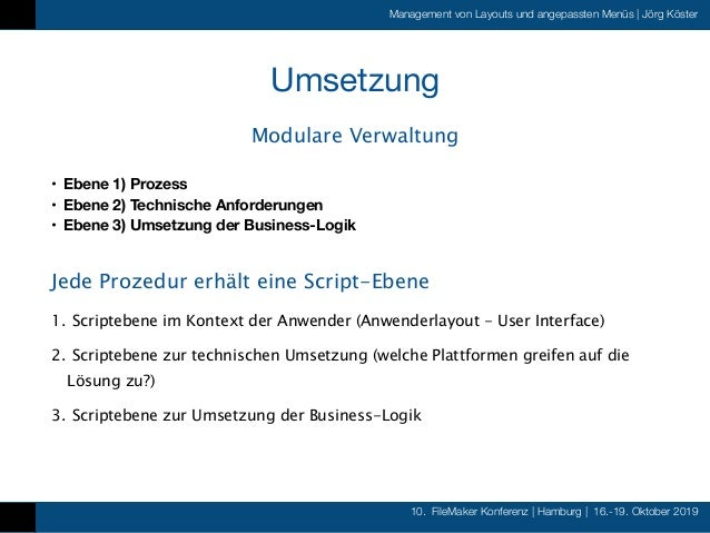 10. FileMaker Konferenz   Hamburg   16.-19. Oktober 2019 Management von Layouts und angepassten Menüs   Jörg Köster Umsetz...