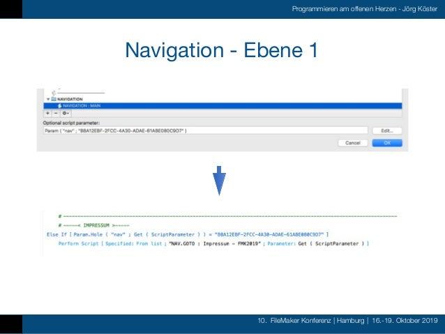 10. FileMaker Konferenz   Hamburg   16.-19. Oktober 2019 Programmieren am offenen Herzen - Jörg Köster Navigation - Ebene 1