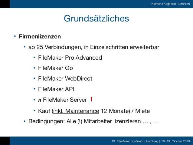 10. FileMaker Konferenz | Hamburg | 16.-19. Oktober 2019 Klemens Kegebein ·Lizenzen Grundsätzliches • Firmenlizenzen • ab...