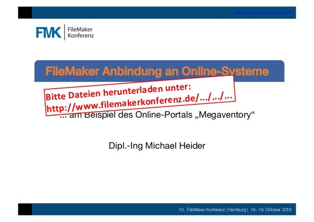 "10. FileMaker Konferenz | Hamburg | 16.-19. Oktober 2019 www.filemaker-konferenz.com ... am Beispiel des Online-Portals ""Me..."
