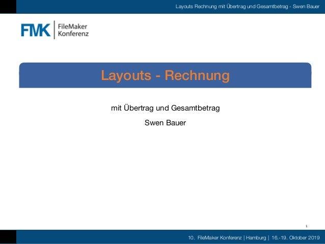 10. FileMaker Konferenz | Hamburg | 16.-19. Oktober 2019 Layouts Rechnung mit Übertrag und Gesamtbetrag - Swen Bauer mit Ü...