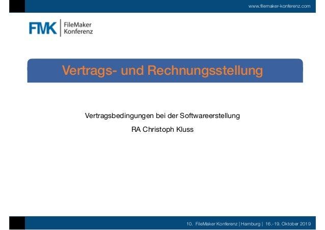 10. FileMaker Konferenz | Hamburg | 16.-19. Oktober 2019 www.filemaker-konferenz.com Vertragsbedingungen bei der Softwaree...