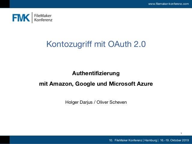 10. FileMaker Konferenz   Hamburg   16.-19. Oktober 2019 www.filemaker-konferenz.com Authentifizierung mit Amazon, Google ...