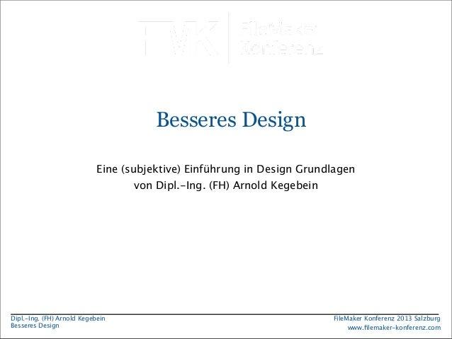 Besseres Design Eine (subjektive) Einführung in Design Grundlagen von Dipl.-Ing. (FH) Arnold Kegebein  Dipl.-Ing. (FH) Arn...