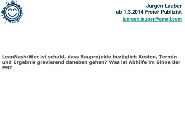 Jürgen Lauber ab 1.3.2014 Freier Publizist juergen.lauber@gmail.com