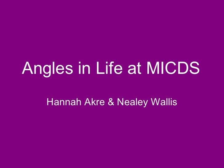 Angles in  Life at MICDS Hannah Akre & Nealey Wallis