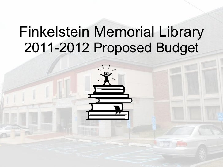 Finkelstein Memorial Library 2011-2012 Proposed Budget