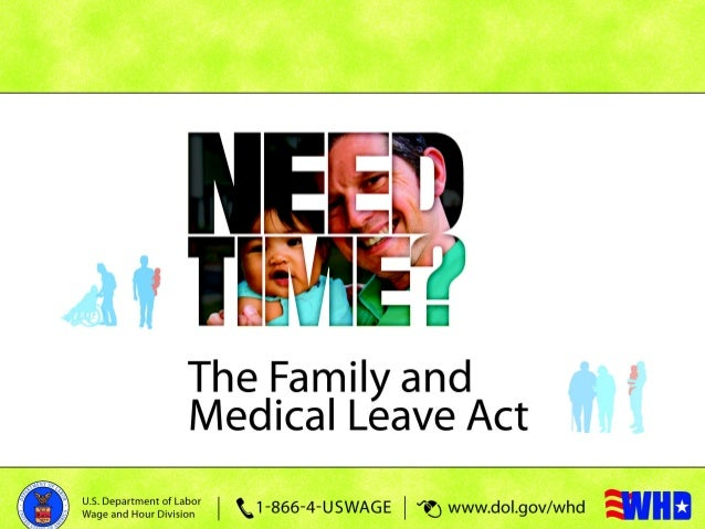 The Family and Medical Leave Act Presented by the U.S. Department of Labor Wage and Hour Division