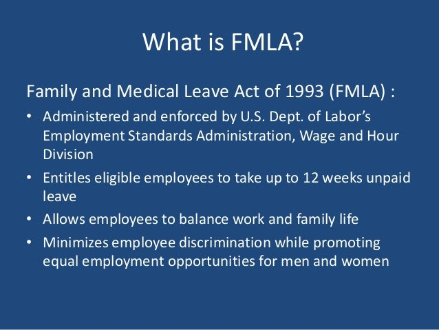 fmla of 1993 The family and medical leave act of 1993 public law 103-3 enacted february 5, 1993 an act to grant family and temporary medical leave under certain circumstances.