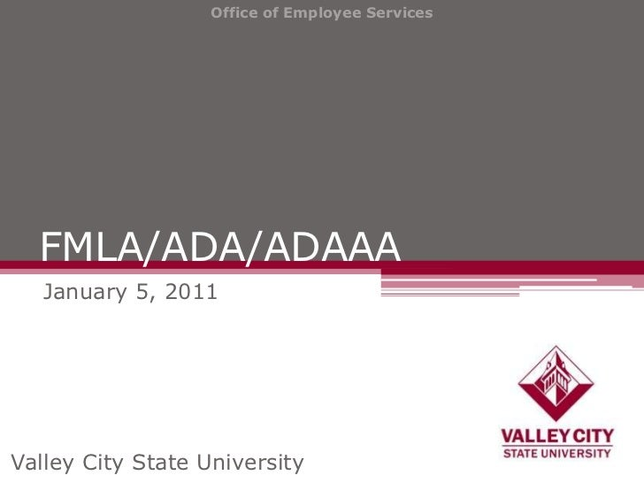 Office of Employee Services  FMLA/ADA/ADAAA   January 5, 2011Valley City State University