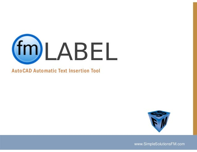 fmLABEL AutoCAD Automatic Text Inser tion Tool  www.SimpleSolutionsFM.com