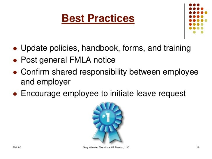... 16. Best Practices Update Policies, Handbook, Forms, And Training  Post General FMLA ...
