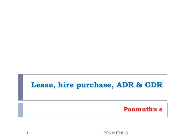Lease, hire purchase, ADR & GDR Ponmuthu s PONMUTHU S1