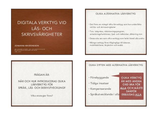 DIGITALA VERKTYG VID LÄS- OCH SKRIVSVÅRIGHETER JOHANNA KRISTENSSON  LEG LOGOPED & SPRÅK-, LÄS- OCH SKRIVUTVECKLARE RESURS...