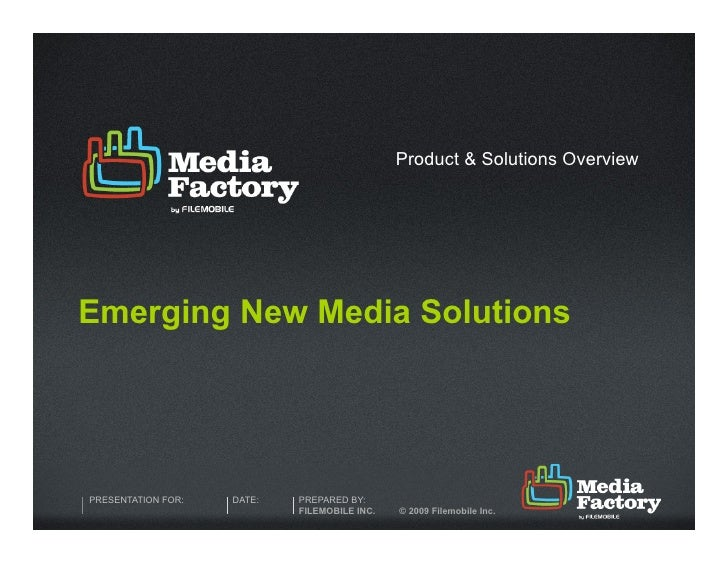 Product & Solutions Overview     Emerging New Media Solutions     PRESENTATION FOR:   DATE:   PREPARED BY:                ...